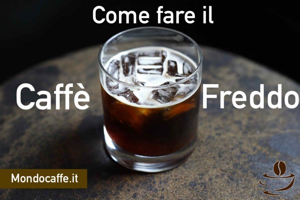 come fare il caffè freddo