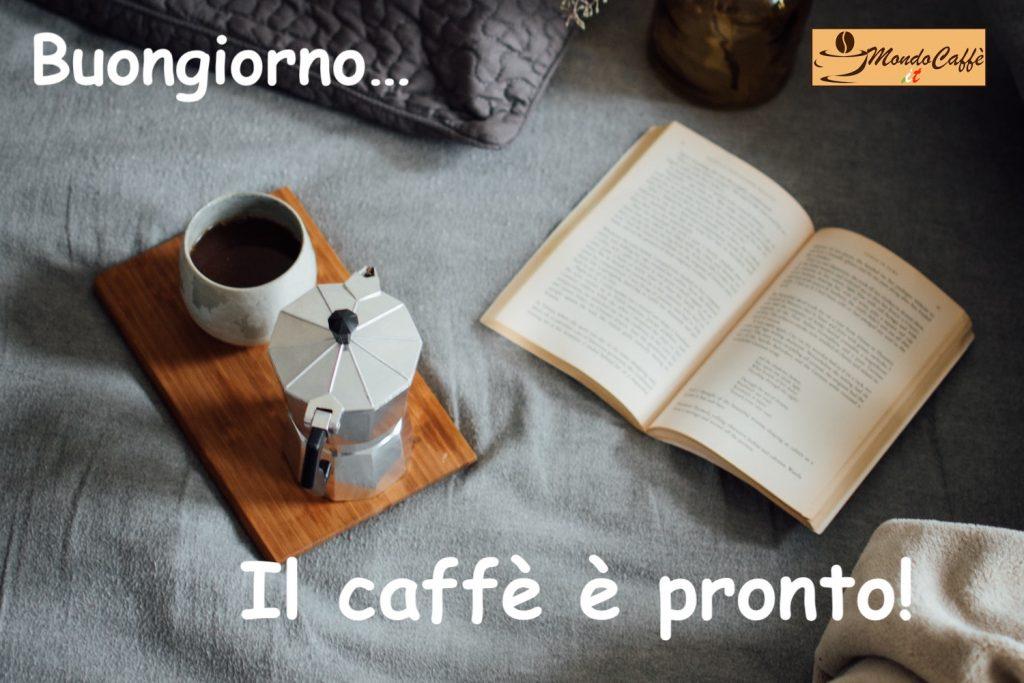 buongiorno il caffè è pronto