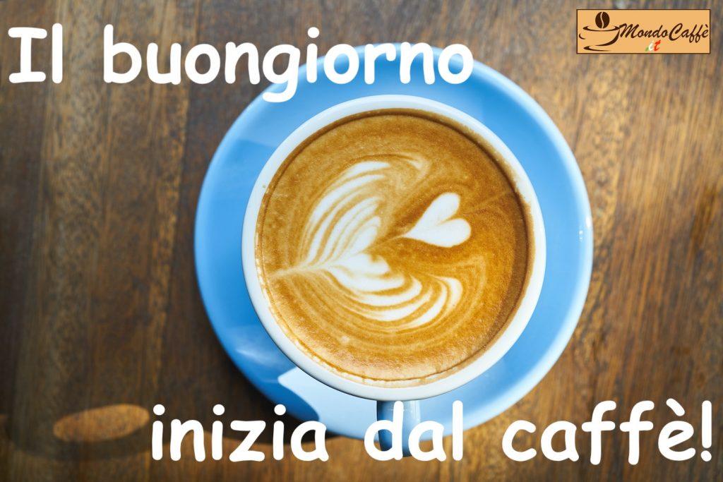 Il buongiorno inizia dal caffè